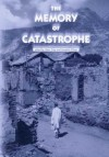 The Memory of Catastrophe - Peter O. Gray