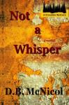 Not a Whisper - Donna B. McNicol