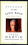 Picasso at the Lapin Agile and Other Plays - Steve Martin
