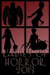 Ladies of Horror 2013 - LG Anthologies, Jane Timm Baxter, Elyse Draper, Lindsey Beth Goddard