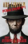 Abe Lincoln: Public Enemy No. 1 - Brian Anthony, Bill Walker