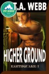 Higher Ground (Earthquake #1) (Pulp Friction 2014) - T.A. Webb