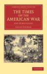The Times on the American War: And Other Essays - Leslie Stephen, Leslie Stephen