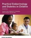 Practical Endocrinology and Diabetes in Children - Joseph E. Raine, Malcolm D.C. Donaldson, Guy Van-Vliet, John W. Gregory