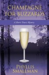 Champagne for Buzzards - Phyllis Smallman