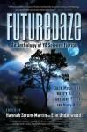 Futuredaze: An Anthology of YA Science Fiction - E. Kristin Anderson, Jenny Blackford, Lavie Tidhar, Jack McDevitt, Nancy Holder, Gregory Frost, Sandra McDonald, Danika Dinsmore, Erin Underwood, Hannah Strom-Martin