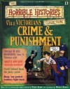 The Vile Victorians: Crime & Punishment (Horrible History Magazines, #17) - Terry Deary, Alan Craddock, Martin C. Brown, Patrice Aggs