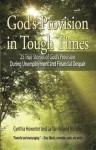 Daily Devotional for Women - God's Provision in Tough Times   25 True Stories of God s Provision During Unemployment and Financial Despair (A Women's Devotional Christmas Gift Idea) - Eva Marie Everson, Deborah Raney, Ramona Richards, Dan Walsh, Alycia W. Morales, Torry Martin, Cecil Stokes, La-Tan Roland Murphy, Cynthia Howerter, James L. Rubart