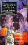 Black Tickets - Jayne Anne Phillips