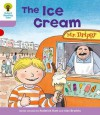 The Ice Cream (Oxford Reading Tree, Stage 1+, More First Sentences C) - Roderick Hunt, Alex Brychta