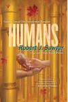 Humans - Robert J. Sawyer