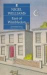 East Of Wimbledon - Nigel Williams