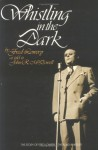 Whistling in the Dark: The Story of Fred Lowery, the Blind Whistler - Fred Lowery, John McDowell