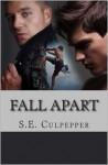 Fall Apart - S.E. Culpepper