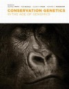 Conservation Genetics in the Age of Genomics (American Museum of Natural History, Center for Biodiversity Conservation, Series on Biodiversity) - George Amato, Rob DeSalle