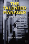 The Talented Manager: Acquiring, Retaining and Developing - Adrian Furnham