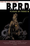 B.P.R.D.: Plague of Frogs, Volume 1 - Mike Mignola, Christopher Golden, Geoff Johns, Mike Avon Oeming