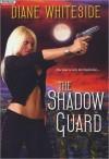 The Shadow Guard - Diane Whiteside