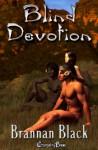 Blind Devotion - Brannan Black