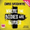 Where the Bodies Are Buried - Christopher Brookmyre, Sarah Barron
