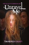 Unravel Me: The Juliette Chronicles Book 2 - Tahereh Mafi