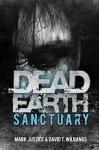 Dead Earth: Sanctuary - Mark Justice, David T. Wilbanks