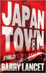 Japantown: A Thriller - Barry Lancet