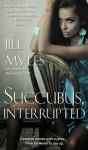 Succubus, Interrupted - Jill Myles