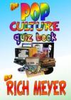 The Pop Culture Quiz Book - Rich Meyer