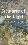 Creatures of the Light - Sophie Wenzel Ellis