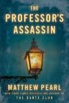 The Professor's Assassin - Matthew Pearl