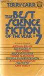 The Best Science Fiction of the Year 7 - Terry Carr, John Varley, Fritz Leiber, Charles N. Brown, Spider Robinson, Jeanne Robinson, Michael Bishop, Raccoona Sheldon, Vonda N. McIntyre, Lee Killough, Bruce McAllister, Lisa Tuttle