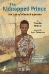 The Kidnapped Prince: The Life of Olaudah Equiano - Olaudah Equiano, Ann Cameron