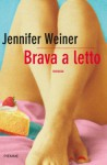 Brava a letto (Bestseller) (Italian Edition) - Jennifer Weiner, M. C. Pasetti