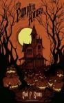 The Pumpkin House - Chad P. Brown