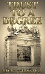Trust To A Degree - Horst Christian