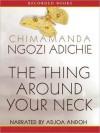 The Thing Around Your Neck (MP3 Book) - Adjoa Andoh, Chimamanda Ngozi Adichie