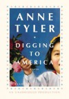 Digging to America: A Novel (Audio) - Anne Tyler, Blair Brown