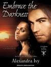 Embrace the Darkness - Alexandra Ivy, Arika Rapson