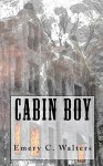Cabin Boy - Emery C. Walters