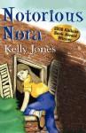 Notorious Nora - Kelly Jones