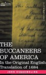 The Buccaneers of America: In the Original English Translation of 1684 - John Esquemeling
