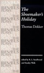 The Shoemaker's Holiday (The Revels Plays) - Stanley Wells, Thomas Dekker, R.L. Smallwood