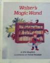 Walter's Magic Wand - Eric Houghton