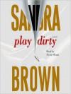 Play Dirty (Audio) - Sandra Brown, Victor Slezak