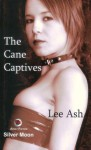 The Cane Captives - Lee Ash