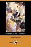 Brandon of the Engineers (Dodo Press) - Harold Bindloss