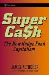 SuperCash: The New Hedge Fund Capitalism - James Altucher