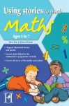 Using Stories to Teach Maths Ages 4 to 7 - Steve Way, Simon Hickton