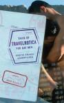 Tales of Travelrotica for Gay Men: Erotic Travel Adventures - Brad Nichols, Brad Nichols, Erastes